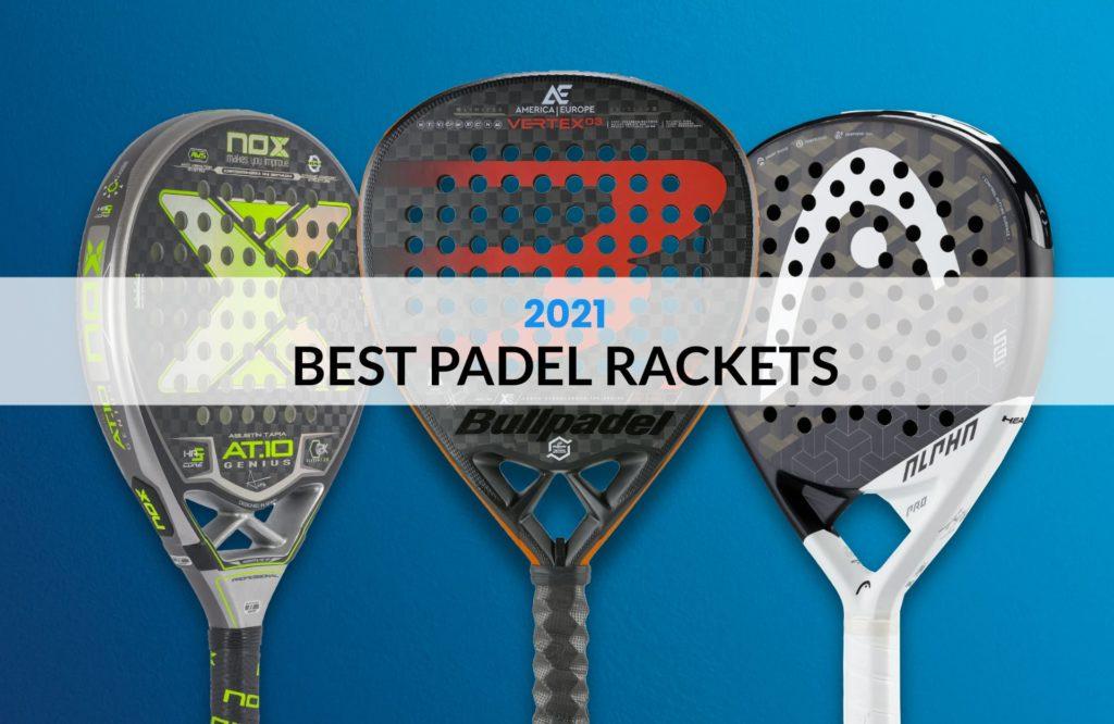 Best padel rackets 2021 - Paddle racket winners